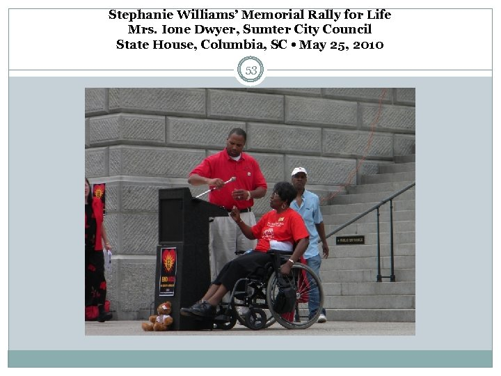Stephanie Williams' Memorial Rally for Life Mrs. Ione Dwyer, Sumter City Council State House,