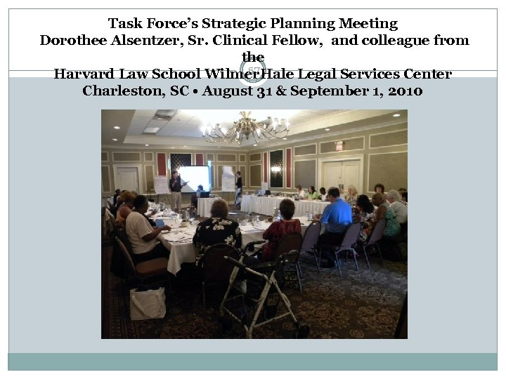 Task Force's Strategic Planning Meeting Dorothee Alsentzer, Sr. Clinical Fellow, and colleague from the