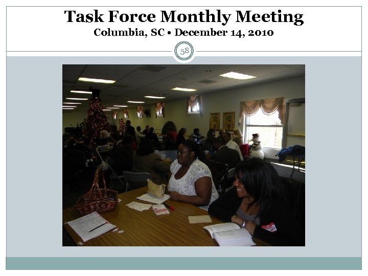 Task Force Monthly Meeting Columbia, SC • December 14, 2010 58