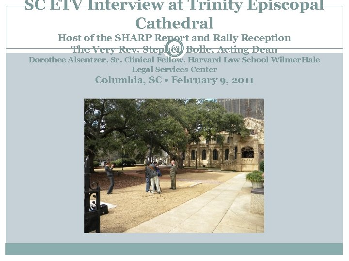 SC ETV Interview at Trinity Episcopal Cathedral Host of the SHARP Report and Rally