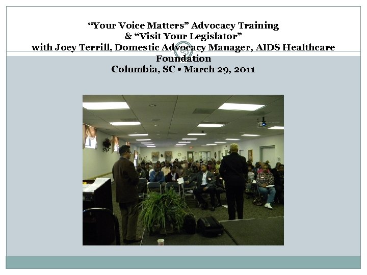 """""""Your Voice Matters"""" Advocacy Training & """"Visit Your Legislator"""" with Joey Terrill, Domestic Advocacy"""