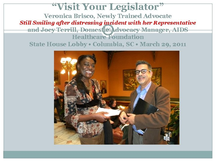 """""""Visit Your Legislator"""" Veronica Brisco, Newly Trained Advocate Still Smiling after distressing incident with"""
