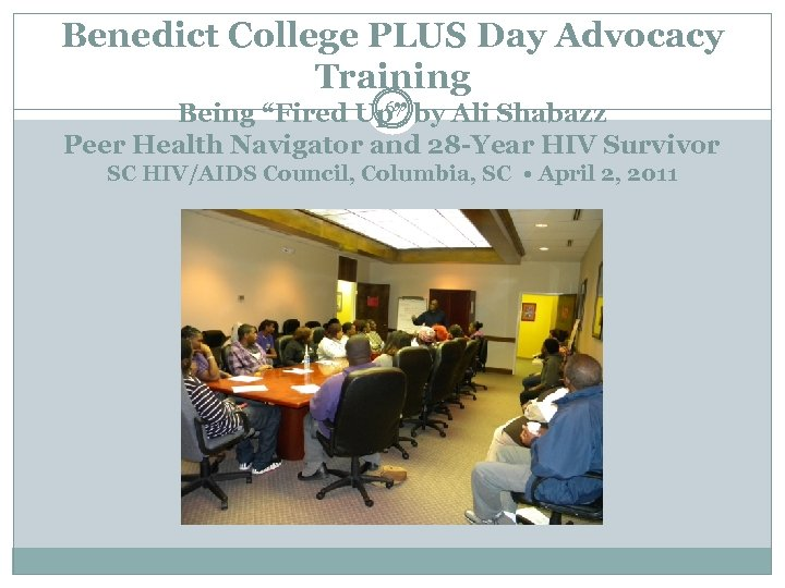 """Benedict College PLUS Day Advocacy Training 67 Being """"Fired Up"""" by Ali Shabazz Peer"""