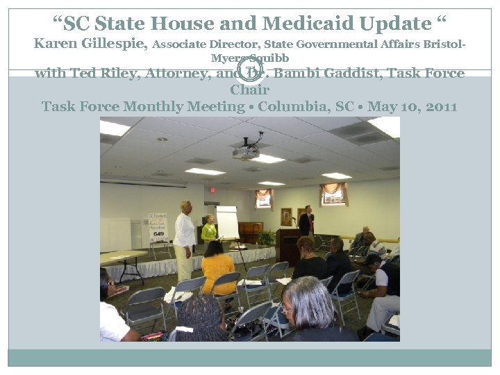 """""""SC State House and Medicaid Update """" Karen Gillespie, Associate Director, State Governmental Affairs"""