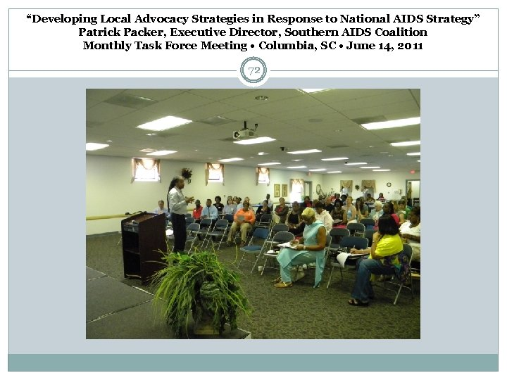 """""""Developing Local Advocacy Strategies in Response to National AIDS Strategy"""" Patrick Packer, Executive Director,"""