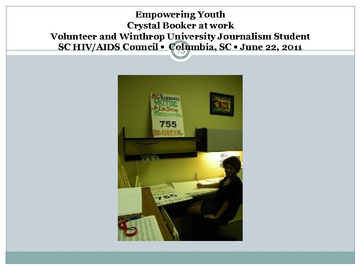 Empowering Youth Crystal Booker at work Volunteer and Winthrop University Journalism Student SC HIV/AIDS