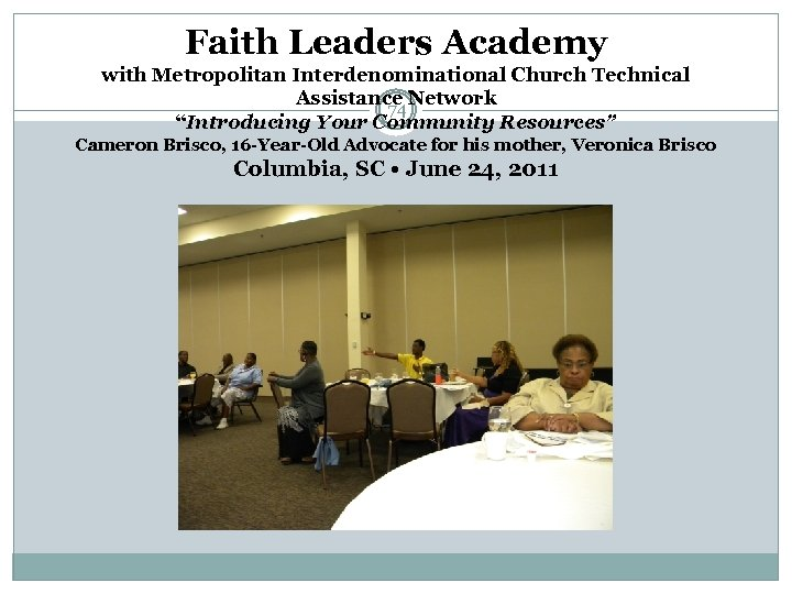 """Faith Leaders Academy with Metropolitan Interdenominational Church Technical Assistance Network 74 """"Introducing Your Community"""