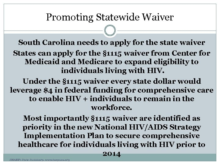 Promoting Statewide Waiver South Carolina needs to apply for the state waiver States can