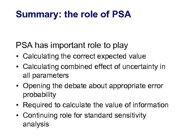 Summary: the role of PSA has important role to play • Calculating the correct