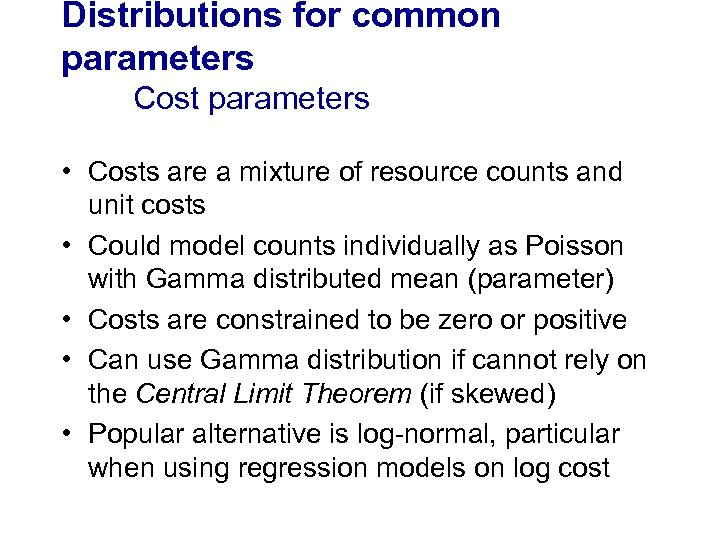 Distributions for common parameters Cost parameters • Costs are a mixture of resource counts