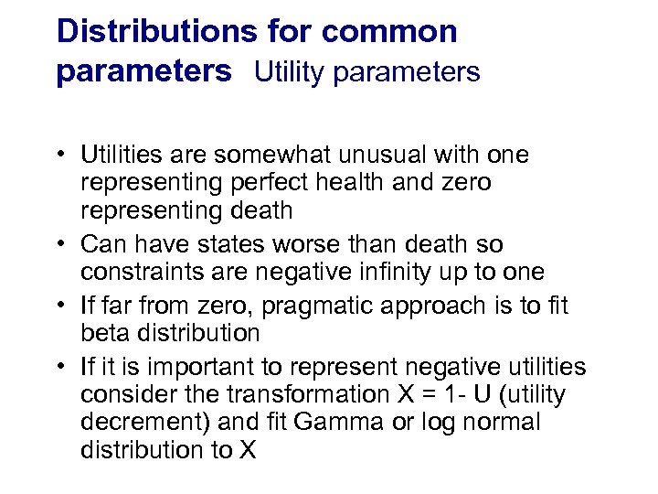 Distributions for common parameters Utility parameters • Utilities are somewhat unusual with one representing