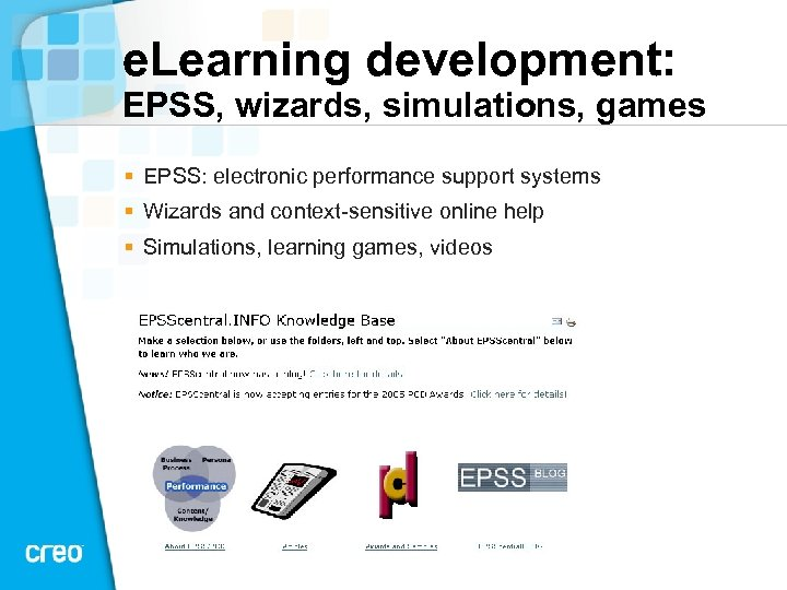 e. Learning development: EPSS, wizards, simulations, games § EPSS: electronic performance support systems §