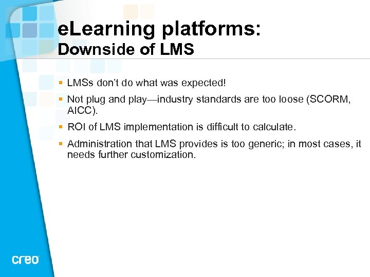 e. Learning platforms: Downside of LMS § LMSs don't do what was expected! §