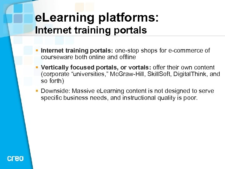 e. Learning platforms: Internet training portals § Internet training portals: one stop shops for