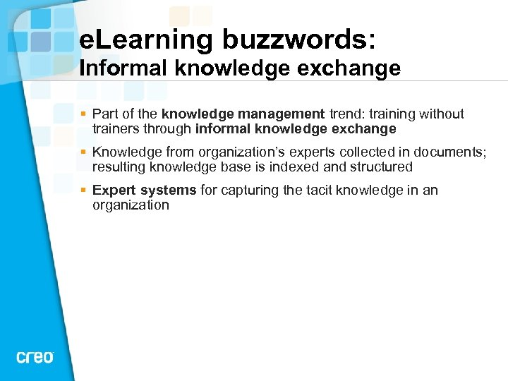 e. Learning buzzwords: Informal knowledge exchange § Part of the knowledge management trend: training
