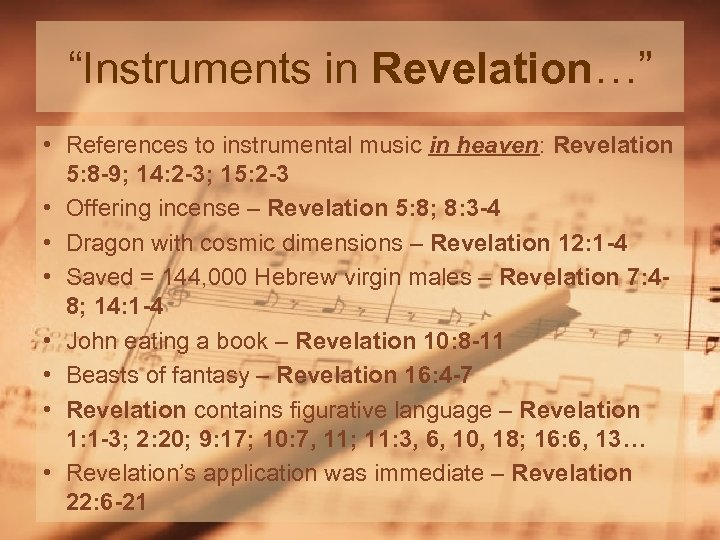 """""""Instruments in Revelation…"""" • References to instrumental music in heaven: Revelation 5: 8 -9;"""