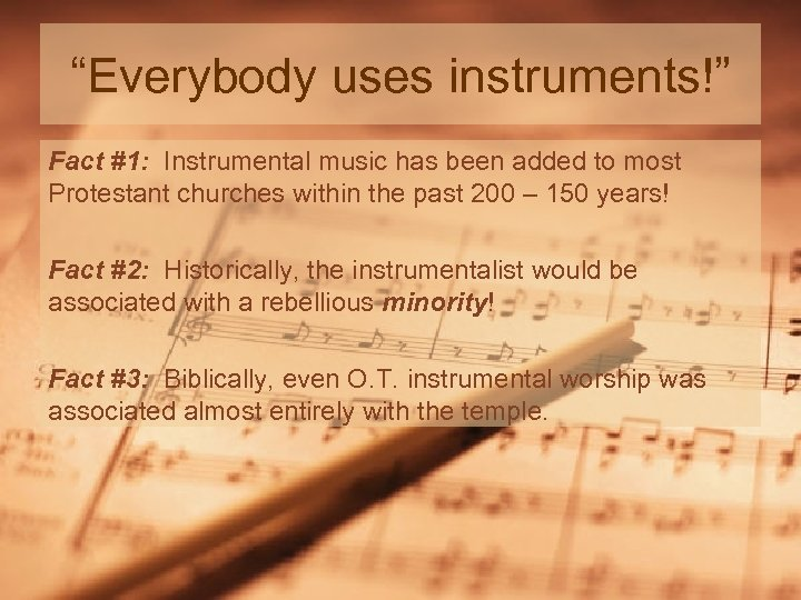 """""""Everybody uses instruments!"""" Fact #1: Instrumental music has been added to most Protestant churches"""