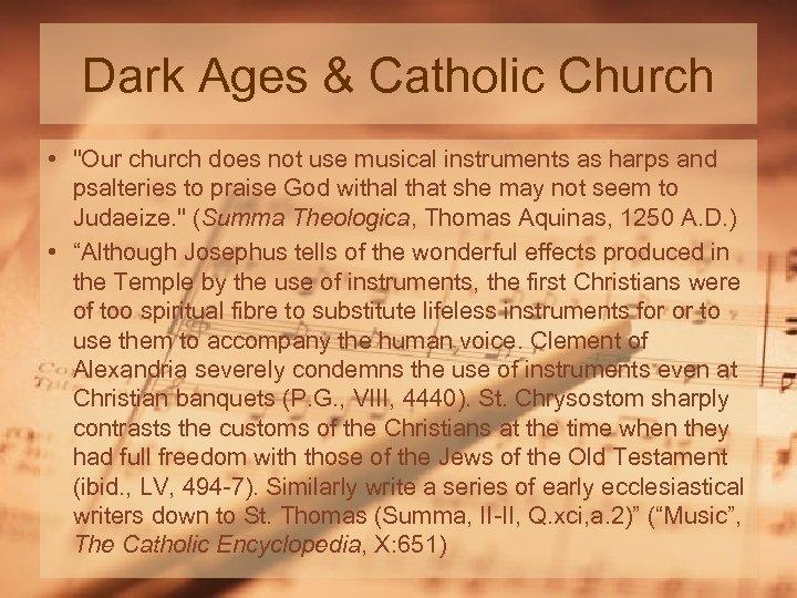 Dark Ages & Catholic Church •