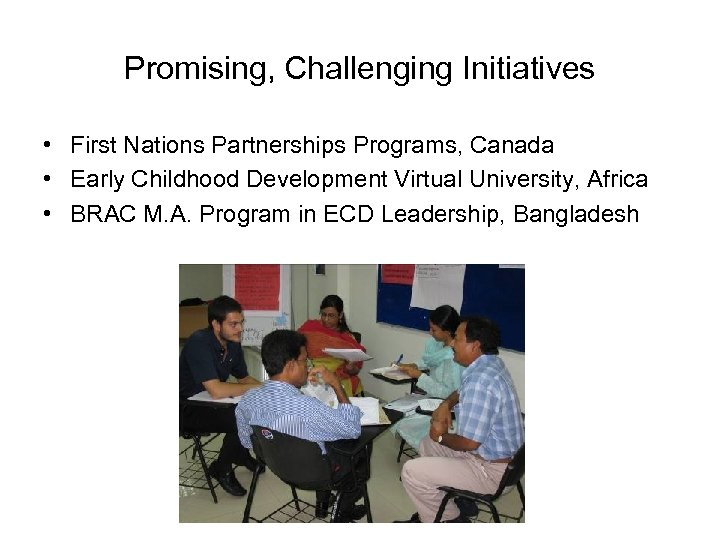 Promising, Challenging Initiatives • First Nations Partnerships Programs, Canada • Early Childhood Development Virtual