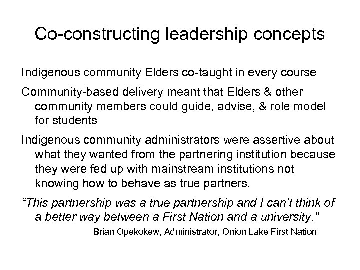 Co-constructing leadership concepts Indigenous community Elders co-taught in every course Community-based delivery meant that