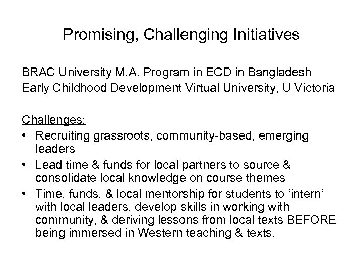 Promising, Challenging Initiatives BRAC University M. A. Program in ECD in Bangladesh Early Childhood