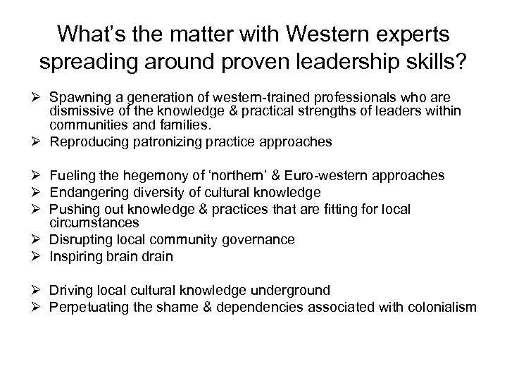 What's the matter with Western experts spreading around proven leadership skills? Ø Spawning a