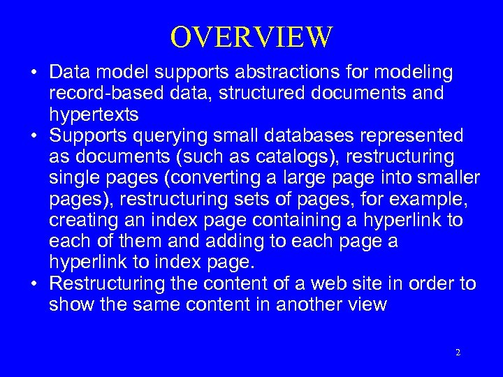 OVERVIEW • Data model supports abstractions for modeling record-based data, structured documents and hypertexts
