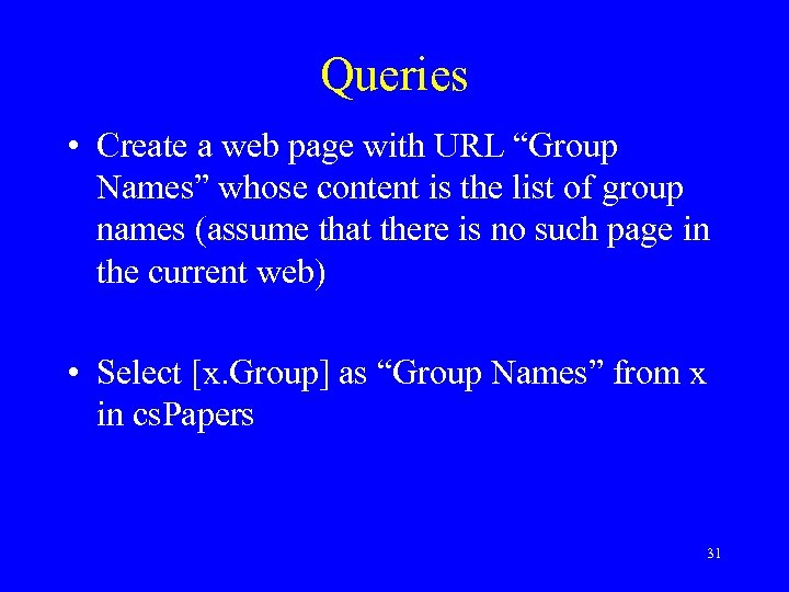 """Queries • Create a web page with URL """"Group Names"""" whose content is the"""