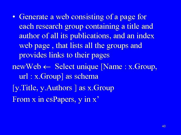 • Generate a web consisting of a page for each research group containing