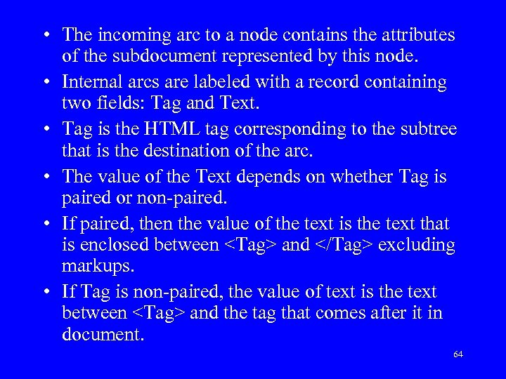 • The incoming arc to a node contains the attributes of the subdocument
