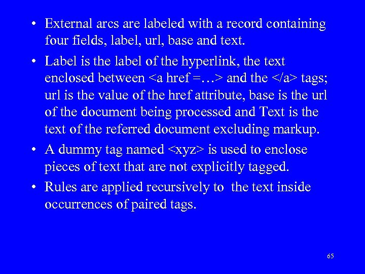 • External arcs are labeled with a record containing four fields, label, url,