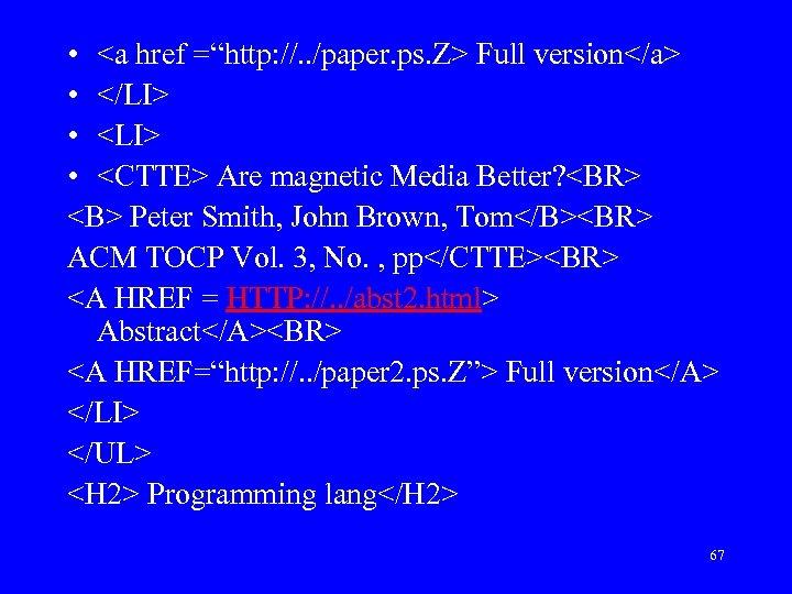 "• <a href =""http: //. . /paper. ps. Z> Full version</a> • </LI>"