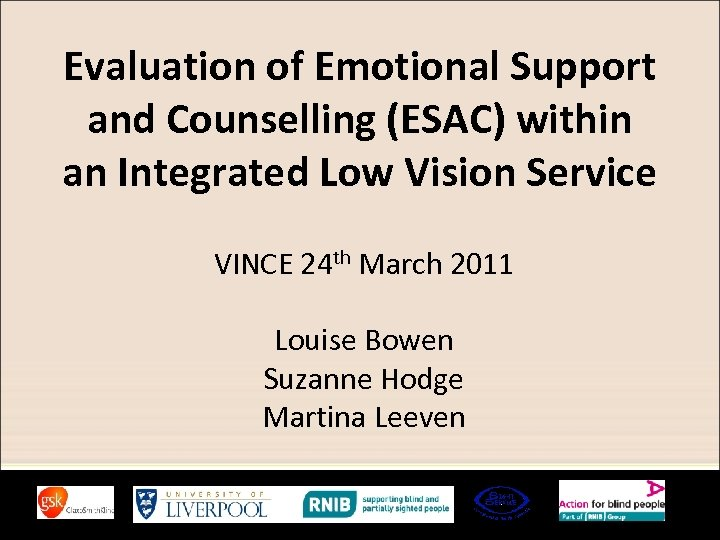 Evaluation of Emotional Support and Counselling (ESAC) within an Integrated Low Vision Service VINCE