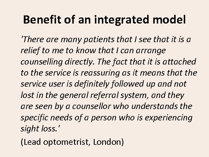 Benefit of an integrated model 'There are many patients that I see that it