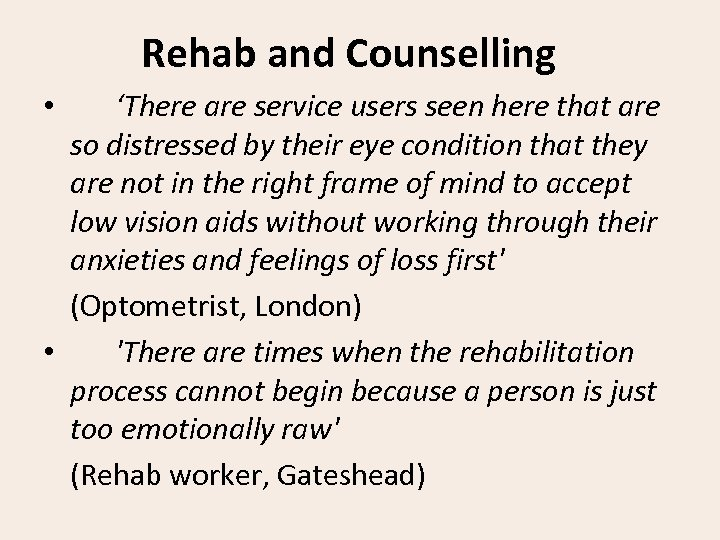 Rehab and Counselling 'There are service users seen here that are so distressed by
