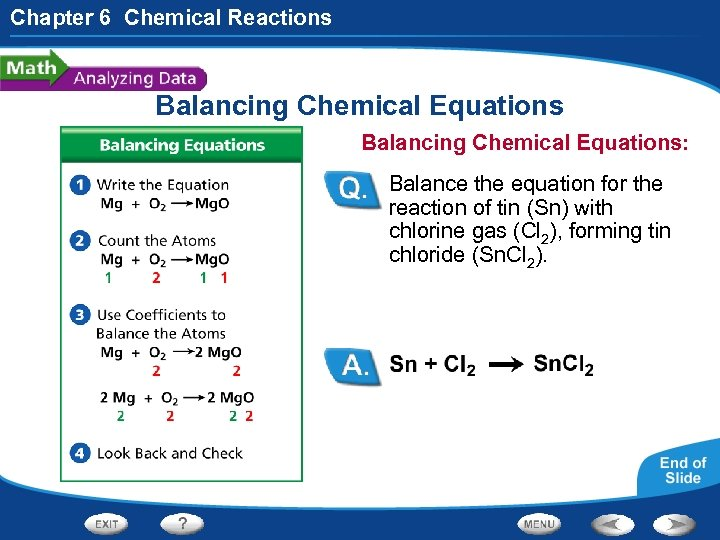 Chapter 6 Chemical Reactions Balancing Chemical Equations: Balance the equation for the reaction of