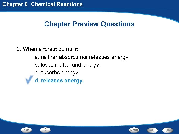 Chapter 6 Chemical Reactions Chapter Preview Questions 2. When a forest burns, it a.