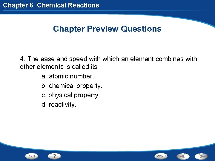 Chapter 6 Chemical Reactions Chapter Preview Questions 4. The ease and speed with which