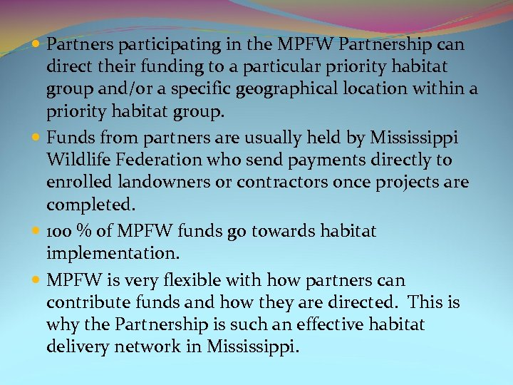 Partners participating in the MPFW Partnership can direct their funding to a particular