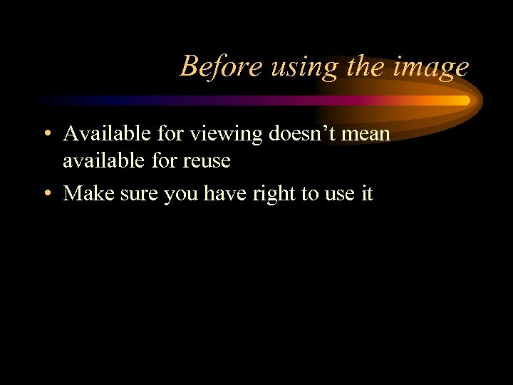 Before using the image • Available for viewing doesn't mean available for reuse •