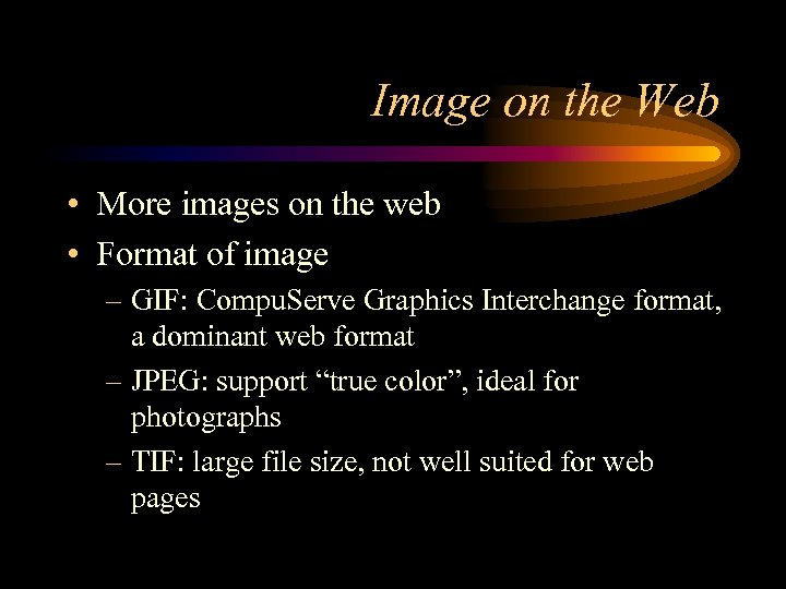 Image on the Web • More images on the web • Format of image