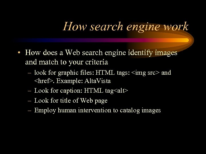 How search engine work • How does a Web search engine identify images and