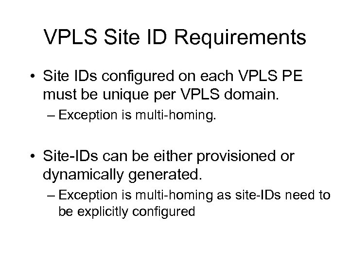 VPLS Site ID Requirements • Site IDs configured on each VPLS PE must be
