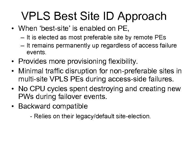 VPLS Best Site ID Approach • When 'best-site' is enabled on PE, – It