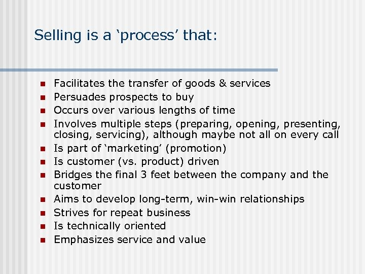 Selling is a 'process' that: n n n Facilitates the transfer of goods &