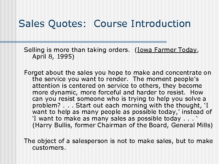 Sales Quotes: Course Introduction Selling is more than taking orders. (Iowa Farmer Today, April