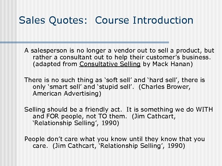 Sales Quotes: Course Introduction A salesperson is no longer a vendor out to sell