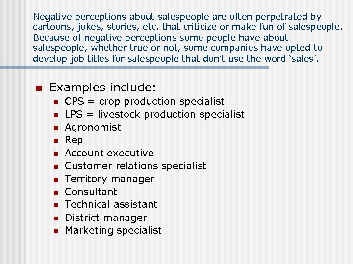 Negative perceptions about salespeople are often perpetrated by cartoons, jokes, stories, etc. that criticize