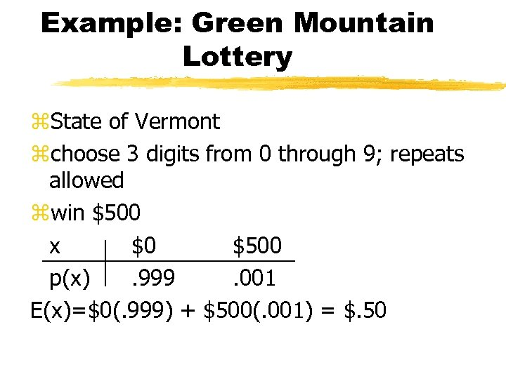 Example: Green Mountain Lottery z. State of Vermont zchoose 3 digits from 0 through