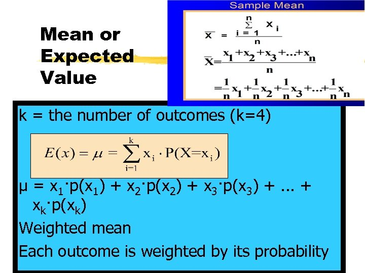 Mean or Expected Value k = the number of outcomes (k=4) µ = x